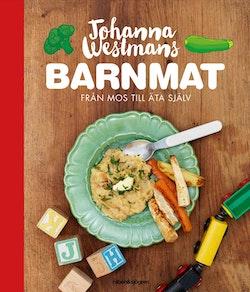 Johanna Westmans Barnmat : Från mos till att äta själv