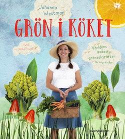 Grön i köket : Världens godaste grönsaksrätter