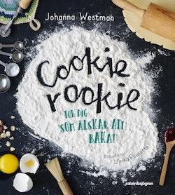 Cookie rookie : för dig som älskar att baka!