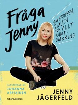 Fråga Jenny : om kroppen, själen och allt runtomkring