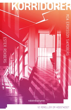 Korridorer : 12 noveller om högstadiet