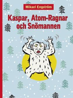 Kaspar, Atom-Ragnar och snömannen