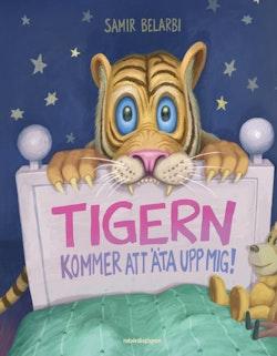 Tigern kommer att äta upp mig!