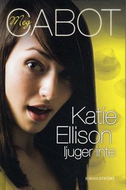 Katie Ellison ljuger inte