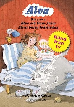 Alva och Dum-Julia ; Alvas bästa födelsedag