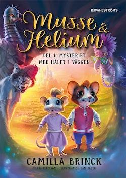 Musse & Helium. Mysteriet med hålet i väggen