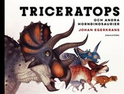 Triceratops : och andra horndinosaurier