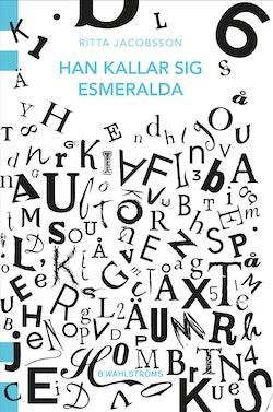 Han kallar sig Esmeralda