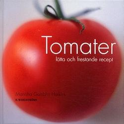 Tomater : lätta och frestande recept