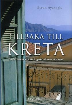 Tillbaka till Kreta : en berättelse om en ö, goda vänner och mat