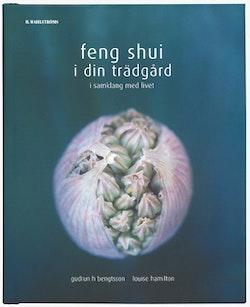 Feng Shui i din trädgård : i samklang med livet