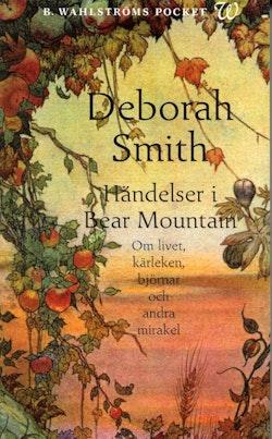 Händelser i Bear Mountain : om livet, kärleken, björnar och andra mirakel
