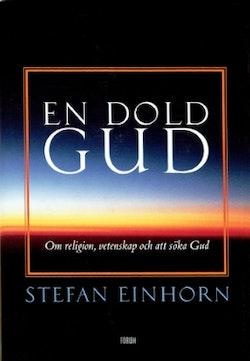 En dold gud. Om religion, vetenskap och att söka..