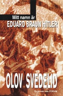 Mitt namn är Eduard Braun Hitler