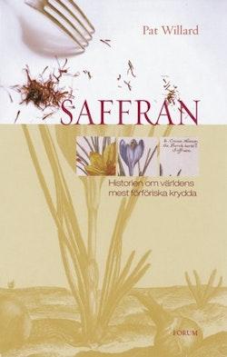 Saffran : Histrorien om världens mes förföriska krydda