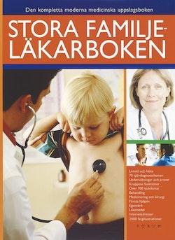 Stora familjeläkarboken : Den kompletta moderna medicinska uppslagsboken