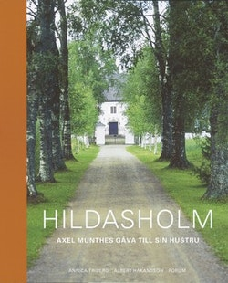Hildasholm : Axel Munthes gåva till sin hustru