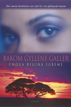 Bakom gyllene galler : Den sanna berättelsen om mitt liv i ett afrikanskt harem