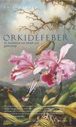 Orkidéfeber : En berättelse om kärlek och galenskap