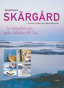 Stockholms skärgård : en lustfylld resa från Arholma till Öja