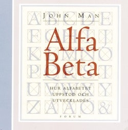 Alfa beta : Hur alfabetet uppstod och utvecklades