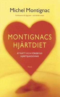 Montignacs hjärtdiet : ät rätt och förebygg hjärtsjukdomar