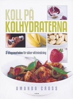 Koll på kolhydraterna : 3-stegs metoden för säker viktminskning