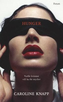 Hunger : Varför kvinnor vill ha för mycket