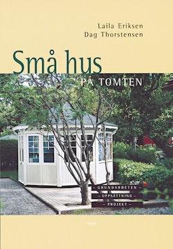 Små hus på tomten : Grundarbeten - Uppsättning - Projekt