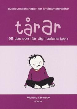 Tårar/Överlevnadshandbok för småbarnsföräldrar : 99 tips som får dig i balans igen