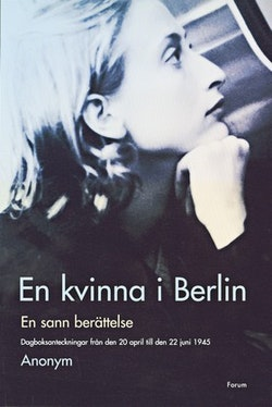 En kvinna i Berlin : dagsboksanteckningar från den 20 april till den 22 juni 1945 : en sann berättelse
