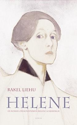 Helene : en roman om Helene Schjerfbecks liv