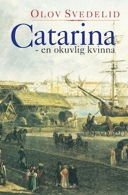 Catarina : en okuvlig kvinna