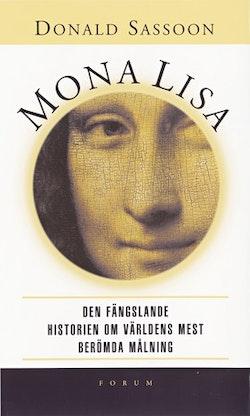 Mona Lisa : den fängslande historien om världens mest berömda målning