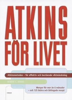Atkins för livet : den kompletta kontrollerade kolhydratmetoden för bestående viktminskning och god hälsa : menyer för 6 månader - 125 recept