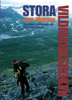 Stora vildmarksboken : utrustning, fältkunskap och överlevnadsteknik
