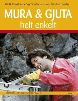 Mura & gjuta helt enkelt : Murbruk – Betong – Gör det själv