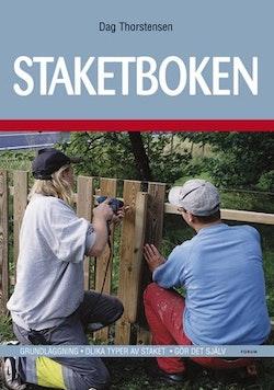 Staketboken : Grundläggning - Olika typer av staket - Gör det själv