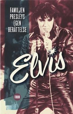 Elvis : familjen Presleys egen berättelse