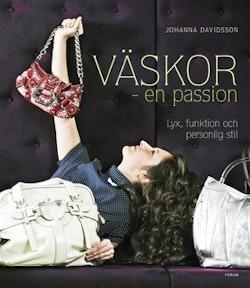 Väskor : en passion : lyx, funktion och personlig stil