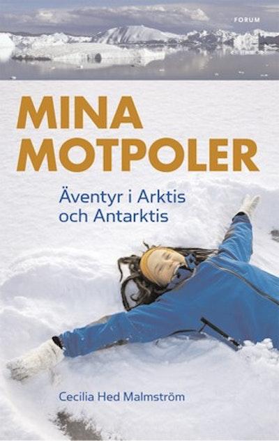Mina motpoler : äventyr i Arktis och Antarktis