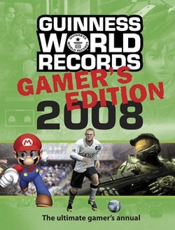 Guinness world records 2008 : gamer's edition : rekordboken för tv- och datorspelare världen över