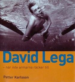 David Lega : när armarna inte räcker till