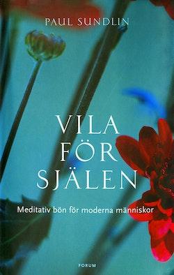 Vila för själen : meditativ bön för moderna människor