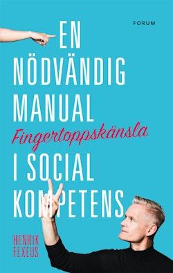 Fingertoppskänsla : en nödvändig manual i social kompetens