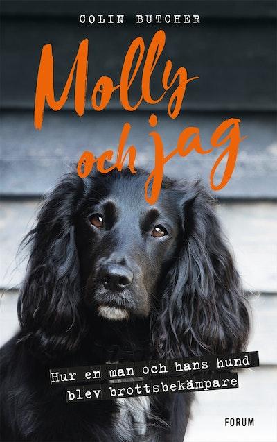 Molly och jag : Hur en man och hans hund blev brottsbekämpar