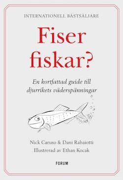 Fiser fiskar? : en kortfattad guide till djurrikets väderspänningar