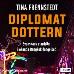Diplomatdottern : svenskans mardröm i ökända Bangkok-fängelset