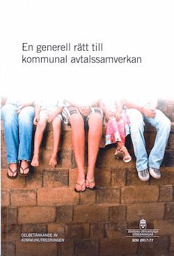 En generell rätt till kommunal avtalssamverkan. SOU 2017:77 : Delbetänkande från Kommunutredningen