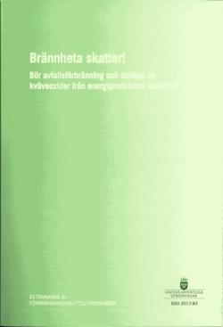 Brännheta skatter! SOU 2017:83. Bör avfallsförbränning och utsläpp av kväveoxider från energiproduktion beskattas? : Betänkande från Förbränningsskatteutredningen